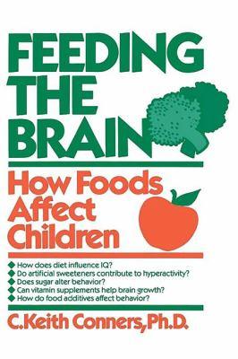 Feeding the Brain: How Foods Affect Children 9780738206202