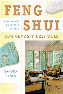 Feng Shui Con Gemas y Cristales: Equilibrando la Energia Natural = Gemstone Feng Shui 9780738702674