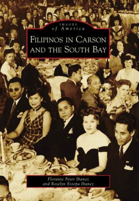 Filipinos in Carson and the South Bay 9780738570365