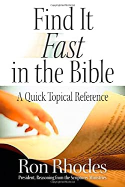 Find It Fast in the Bible: A Quick Topical Reference 9780736926560