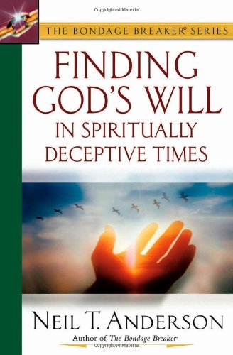 Finding God's Will in Spiritually Deceptive Times 9780736912204