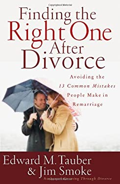 Finding the Right One After Divorce: Avoiding the 13 Common Mistakes People Make in Remarriage 9780736919364