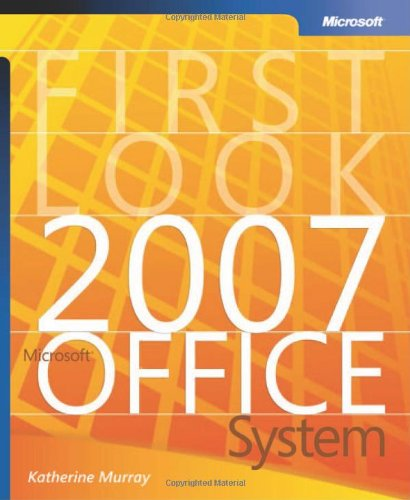 First Look 2007 Microsoft Office System 9780735622654