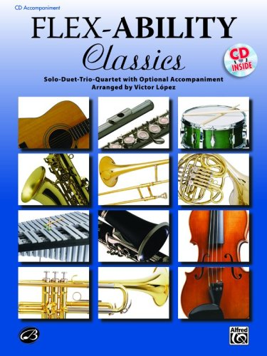 Flex-Ability Classics -- Solo-Duet-Trio-Quartet with Optional Accompaniment: For All Instruments 9780739060421
