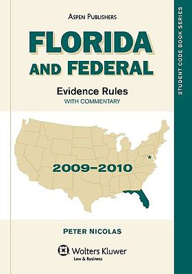 Florida and Federal Evidence Rules, 2009-2010 Edition 9780735583627