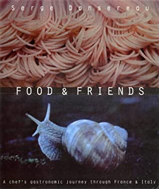 Food & Friends: A Chef's Gastronomic Journey Through France & Italy 9780732259495