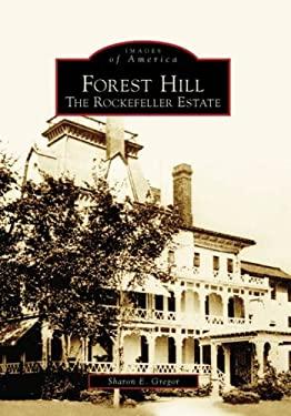 Forest Hill: The Rockefeller Estate 9780738540948