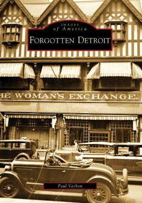 Forgotten Detroit 9780738560878