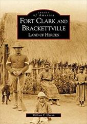 Fort Clark and Brackettville:: Land of Heroes 2691406