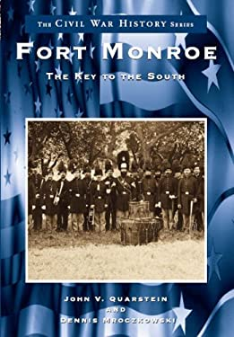 Fort Monroe:: The Key to the South 9780738501147