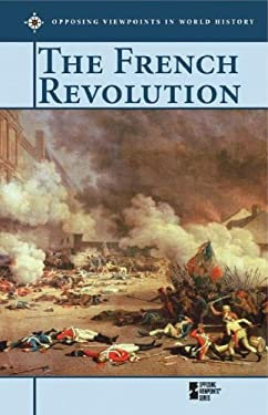 Opposing Viewpoints World History: French Revolution - L 9780737718157