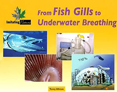From fish gills to underwater breathing by toney allman for How do fish breathe underwater