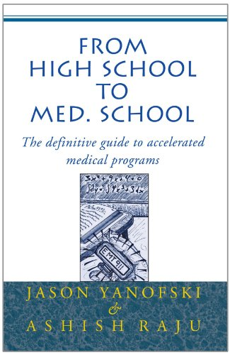 From High School to Med School: The Definitive Guide to Accelerated Medical Programs 9780738818610