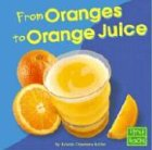 From Oranges to Orange Juice 9780736826365