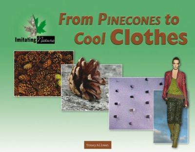 From Pinecones to Cool Clothes 9780737734904
