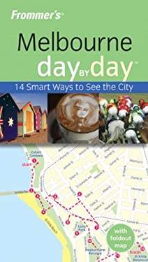 Frommer's Melbourne Day by Day [With Map] 9780731409815