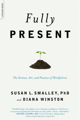 Fully Present: The Science, Art, and Practice of Mindfulness 9780738213248