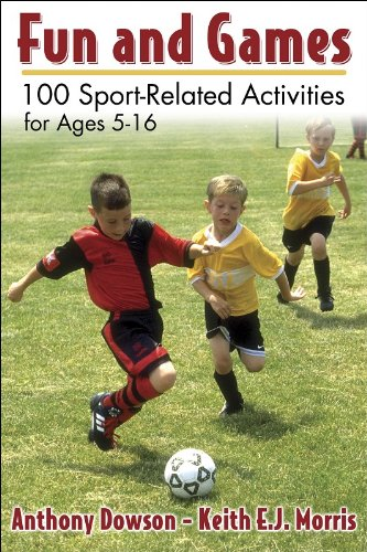 Fun and Games: 100 Sport-Related Activities for Ages 5 - 16 9780736054386