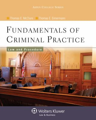 Fundamentals of Criminal Practice: Law and Procedure 9780735570948