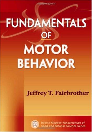 Fundamentals of Motor Behavior 9780736077149