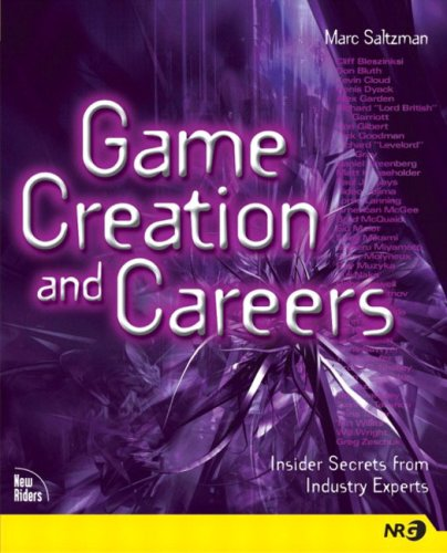 Game Creation and Careers: Insider Secrets from Industry Experts 9780735713673