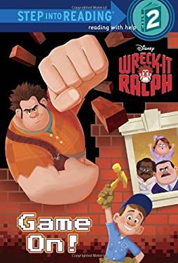Game On! (Disney Wreck-It Ralph) 9780736428897