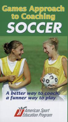 Games Approach to Coaching Soccer Video - Ntsc 9780736030205