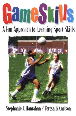 Gameskills: A Fun Approach to Learning Sport Skills 9780736002035
