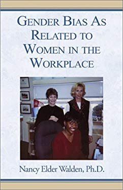 Gender Bias as Related to Women in the Workplace 9780738812373