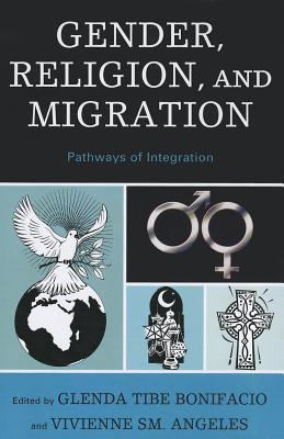 Gender, Religion, and Migration: Pathways of Integration 9780739133149