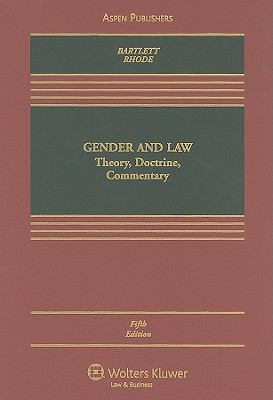 Gender and Law: Theory, Doctrine, Commentary 9780735589315