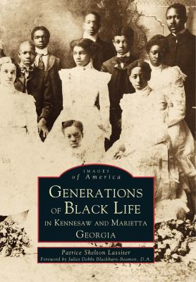 Generations of Black Life in Kennesaw and Marietta, Georgia 9780738568997