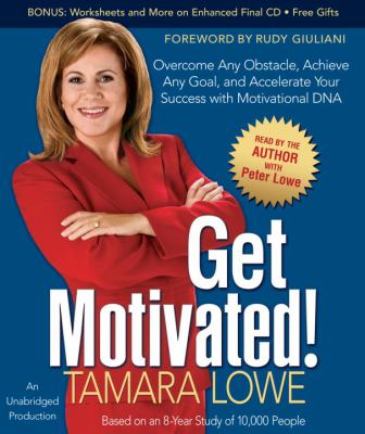Get Motivated!: Overcome Any Obstacle, Achieve Any Goal, and Accelerate Your Success with Motivational DNA 9780739383391