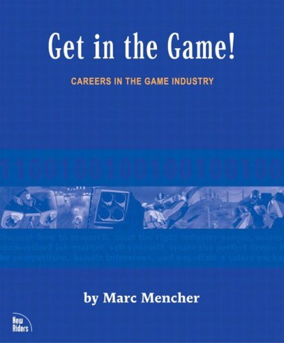 Get in the Game: Careers in the Game Industry
