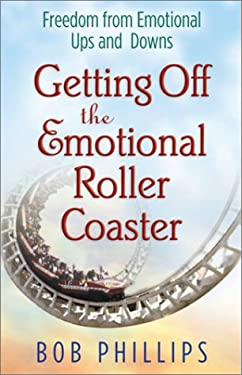 Getting Off the Emotional Roller Coaster 9780736912679
