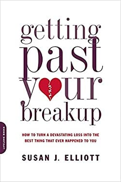 Getting Past Your Breakup: How to Turn a Devastating Loss Into the Best Thing That Ever Happened to You 9780738213286