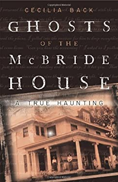 Ghosts of the McBride House: A True Haunting 9780738715056
