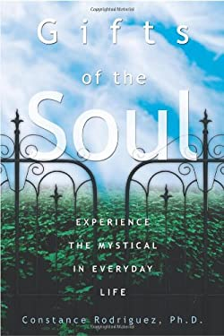 Gifts of the Soul: Experience the Mystical in Everyday Life 9780738713113