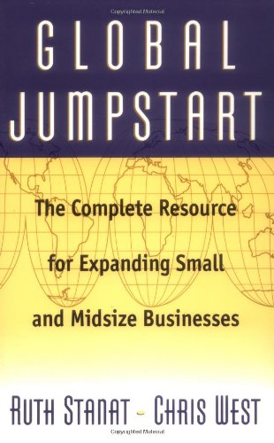 Global Jumpstart: The Complete Resource for Expanding Small and Midsize Businesses 9780738201603