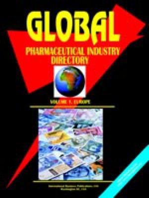 Global Pharmaceutical Industry Directory, Vol. 1 Europe 9780739756690