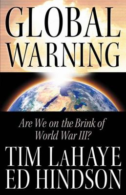 Global Warning: Are We on the Brink of World War III? 9780736921459