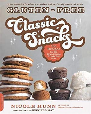 Gluten-Free Classic Snacks : 100 Recipes for the Brand-Name Treats You Love