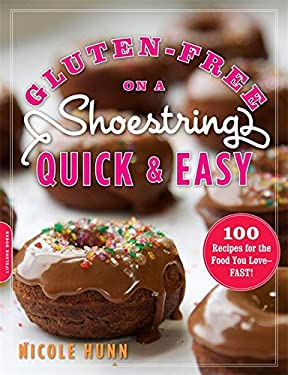 Gluten-Free on a Shoestring, Quick and Easy: 100 Recipes for the Food You Love--Fast! 9780738215938