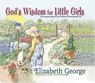 God's Wisdom for Little Girls: Virtues and Fun from Proverbs 31 9780736904278