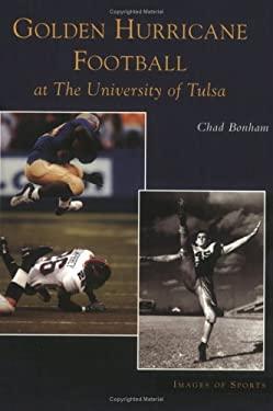 Golden Hurricane Football at the University of Tulsa 9780738532745