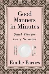 Good Manners in Minutes: Quick Tips for Every Occasion