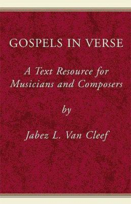 Gospels in Verse: A Text Resource for Musicians and Composers 9780738809342
