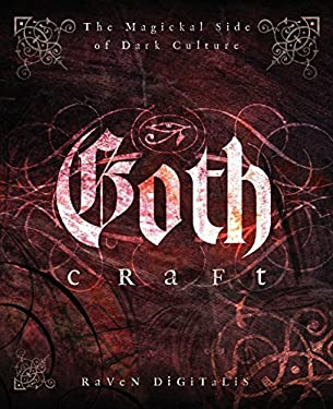 Goth Craft: The Magickal Side of Dark Culture 9780738711041