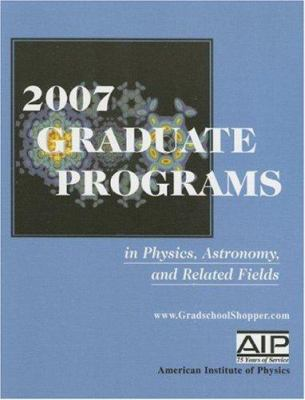Graduate Programs in Physics, Astronomy, and Related Fields 9780735403581