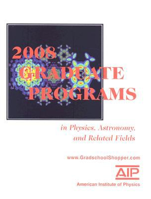 Graduate Programs in Physics, Astronomy, and Related Fields 9780735404502